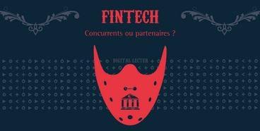 Fintech Concurrents ou partenaires