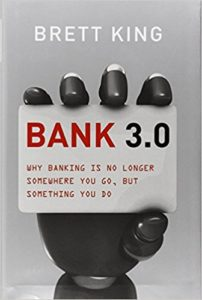 Bank 3.0- Why Banking Is No Longer Somewhere You Go But Something You Do