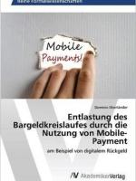 Entlastung des Bargeldkreislaufes durch die Nutzung von Mobile-Payment- am Beispiel von digitalem Rückgeld | Fintech books