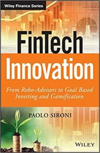 FinTech Innovation- From Robo-Advisors to Goal Based Investing and Gamification