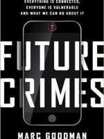 Future Crimes- Everything Is Connected, Everyone Is Vulnerable and What We Can Do About It | FInTech books