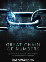 Great Chain of Numbers- A Guide to Smart Contracts, Smart Property and Trustless Asset Management | Fintech books