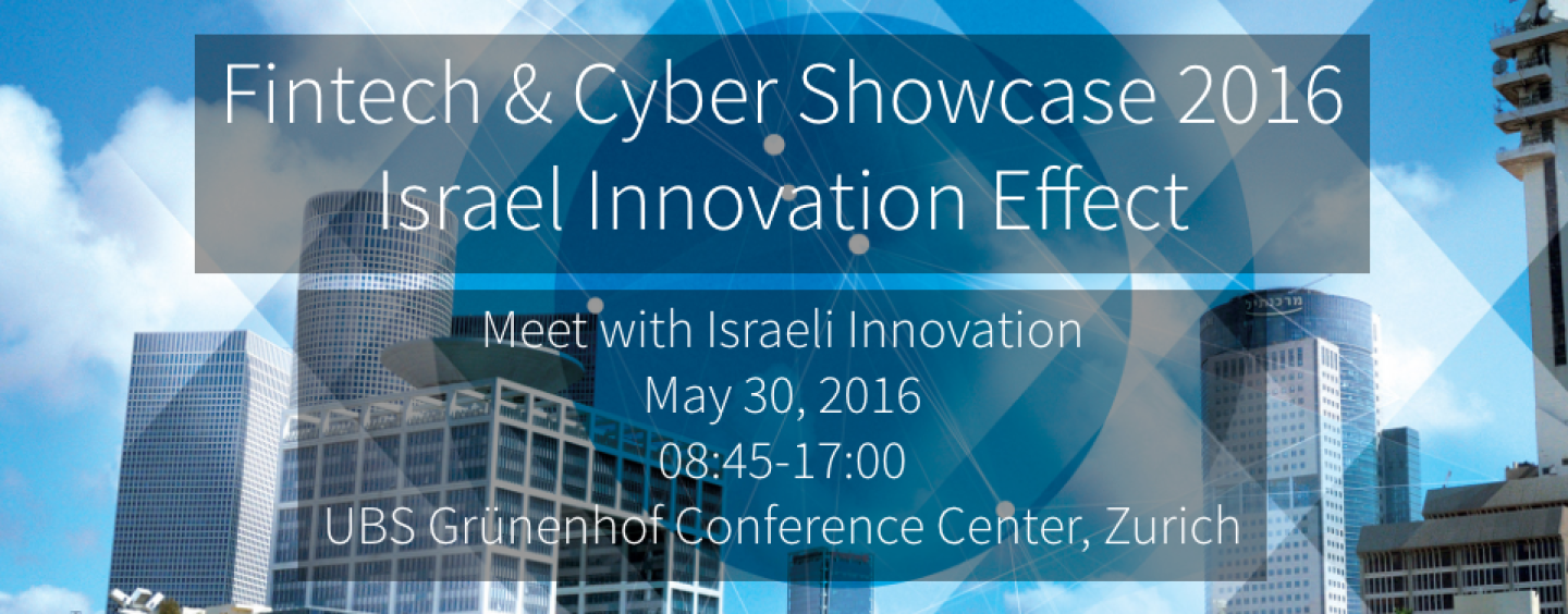 Israel Innovation: Fintech and Cyber Conference and Showcase in Zurich