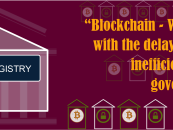 Blockchain – to Replace Government in Real Estate