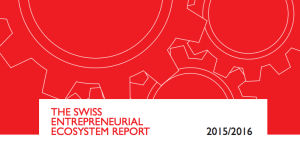 The Swiss Entrepreneurship Ecosystem report 2015 2016