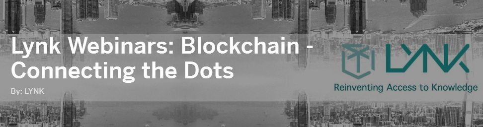 Lynk Webinars - Blockchain - Connecting the Dots
