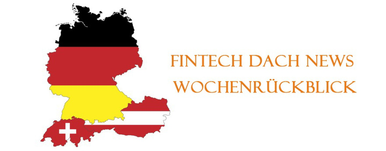 FinTech DACH News Rückblick der Woche 33
