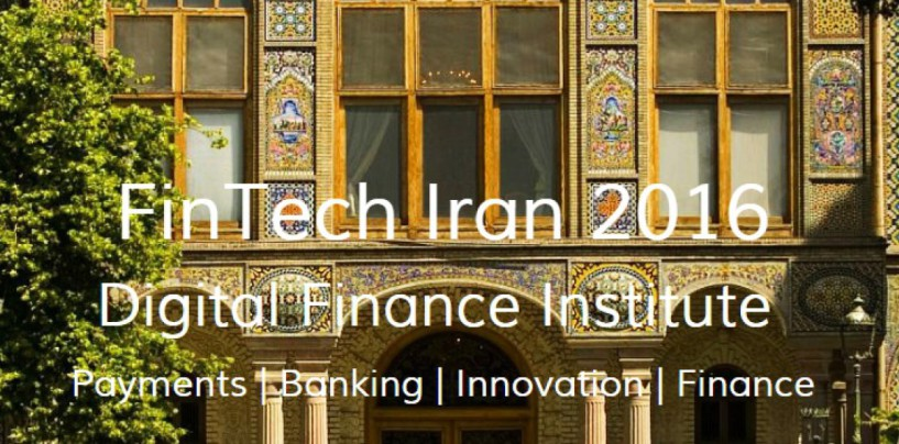 "Fintech is Now Even in Iran & ""Payments Iran 2016"""