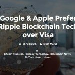 google apple prefer ripple blockchain tech over visa