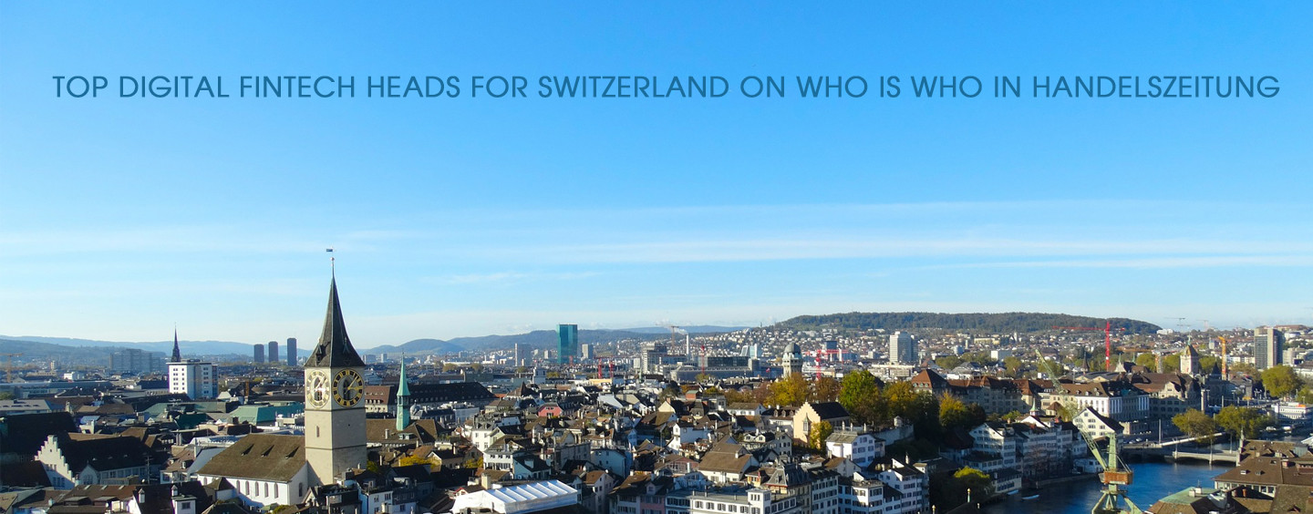 Top Digital Fintech Heads for Switzerland on Who is Who in Handelszeitung