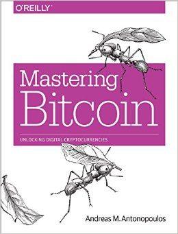 Mastering Bitcoin Andreas M. Antonopoulos