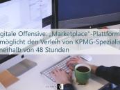 """Digitale Offensive: """"Marketplace""""-Plattform ermöglicht den Verleih von KPMG-Spezialisten innerhalb von 48 Stunden"""
