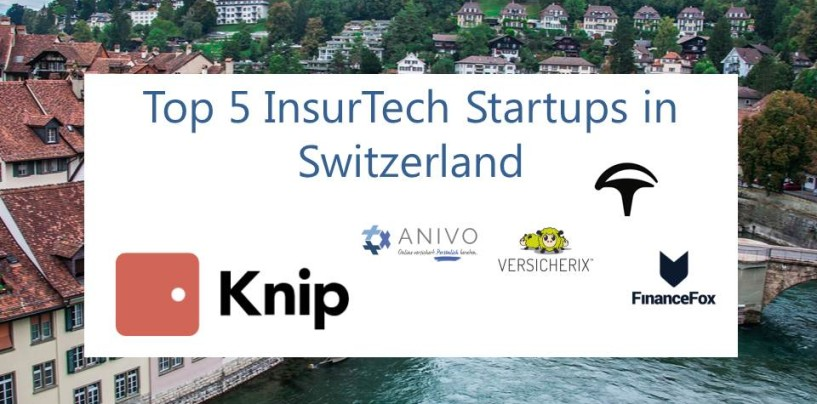Top 5 Insurtech Startups in Switzerland