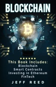Blockchain- Blockchain, Smart Contracts, Investing in Ethereum, FinTech