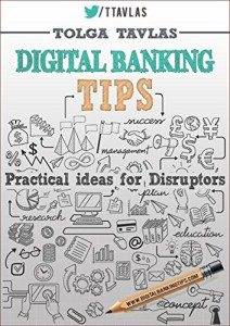 Digital Banking Tips- Practical Ideas for Disruptors! 2nd Edition