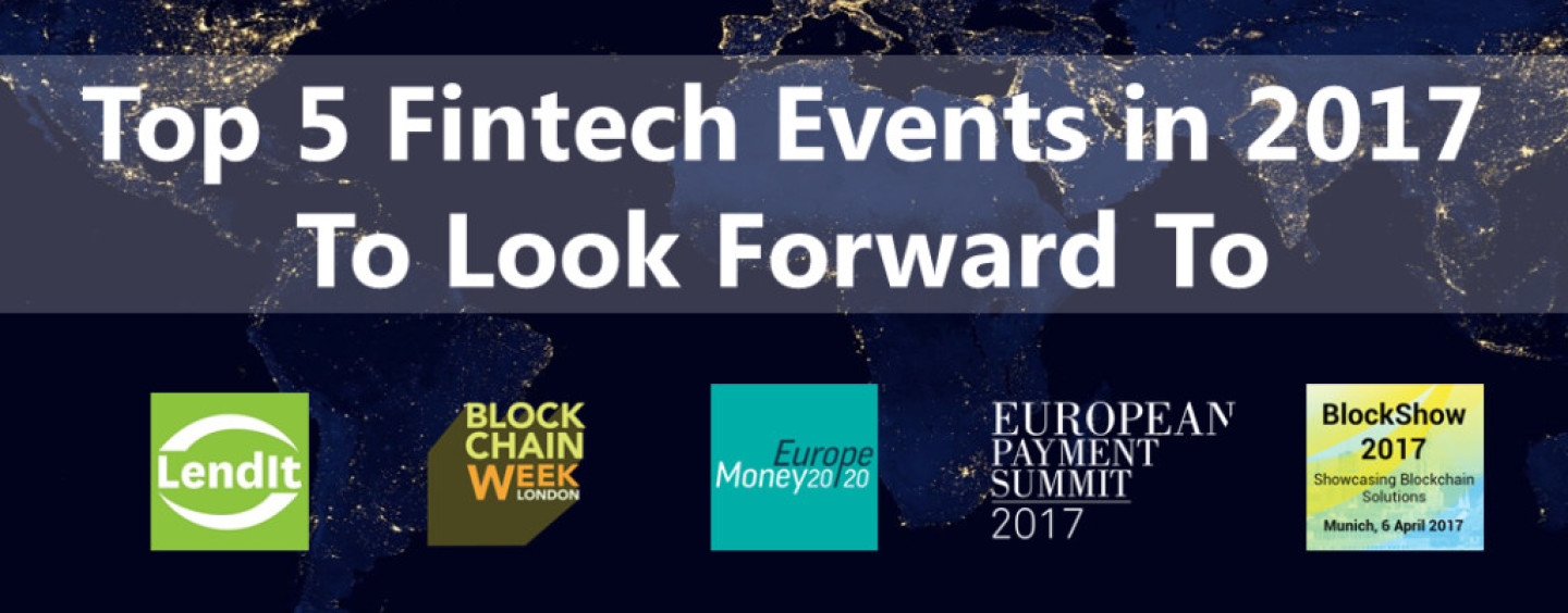 Top 5 Fintech Europe Events in 2017 To Look Forward To