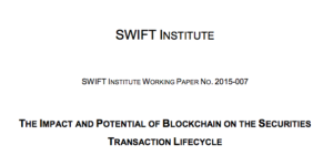 The Impact and Potential of Blockchain on the Securities Transaction Lifecycle