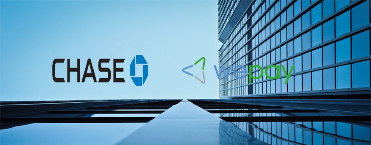 Chase Acquiring Wepay To Fully Integrate Payments Into Software Used By Millions Of Small Businesses