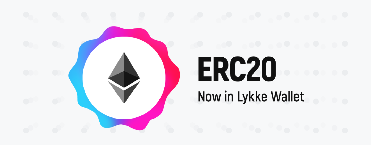 Lykke To Support ERC20 Tokens In Latest Lykke Wallet Release