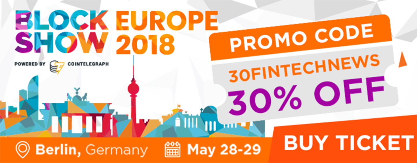 BlockShow 2018 to Disrupt Europe with Its Largest ...
