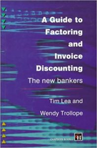 A Guide to Factoring and Invoice Discounting- The New Bankers