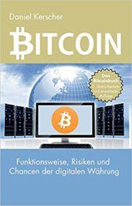 Bitcoin- Funktionsweise, Risiken und Chancen der digitalen Währung
