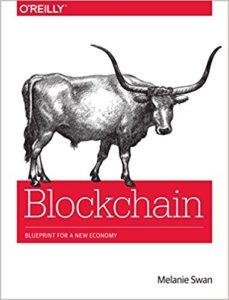 Blockchain- Blueprint for a New Economy