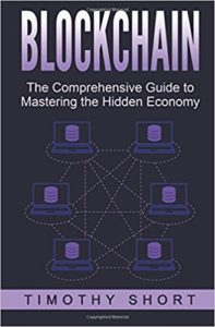 Blockchain- The Comprehensive Guide to Mastering the Hidden Economy