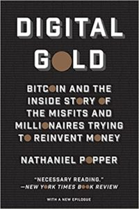Digital Gold- Bitcoin and the Inside Story of the Misfits and Millionaires Trying to Reinvent Money