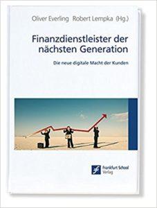 Finanzdienstleister der nächsten Generation- Die neue digitale Macht der Kunden