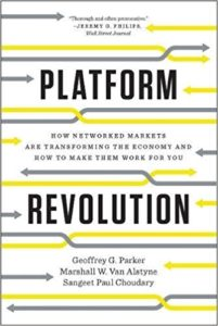 Platform Revolution- How Networked Markets Are Transforming the Economy and How to Make Them Work for You