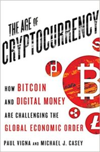 The Age of Cryptocurrency- How Bitcoin and Cybermoney are Overturning the Global Economic Order