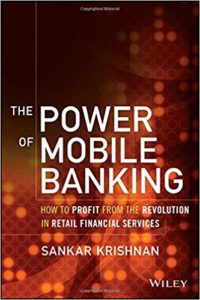 The Power of Mobile Banking- How to Profit from the Revolution in Retail Financial Services
