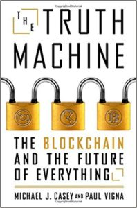 The Truth Machine- The Blockchain and the Future of Everything
