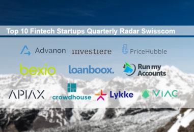 Top 10 Fintech Startups Quarterly Radar Swisscom