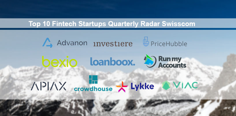 Top 10 Fintech Startups Quarterly Radar Swisscom