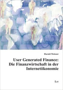 User Generated Finance- Die Finanzwirtschaft in der Internetökonomie