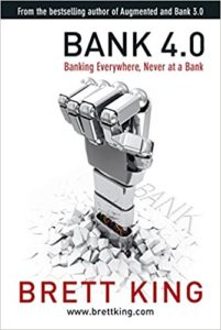 Bank 4.0- Banking everywhere, never at a bank
