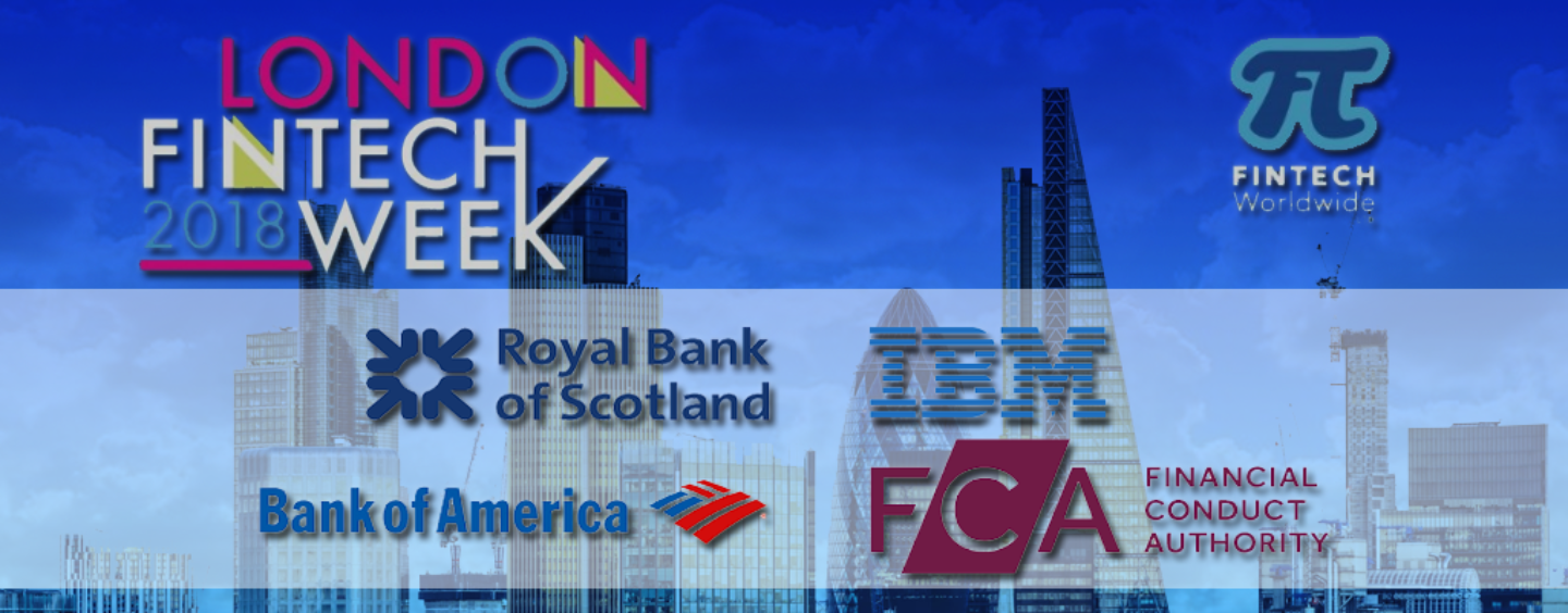 London Fintech Week 2018 Announces the FCA, Royal Bank of Scotland, Bank of America and IBM as Event Headliners
