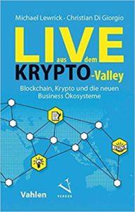 Live aus dem Krypto-Valley- Blockchain, Krypto und die neuen Business Ökosysteme