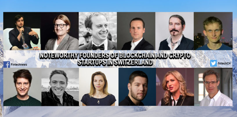 12 Noteworthy Founders of Blockchain and Crypto Startups in Switzerland