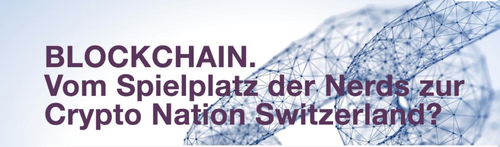 Vom Spielplatz der Nerds zur Crypto Nation Switzerland