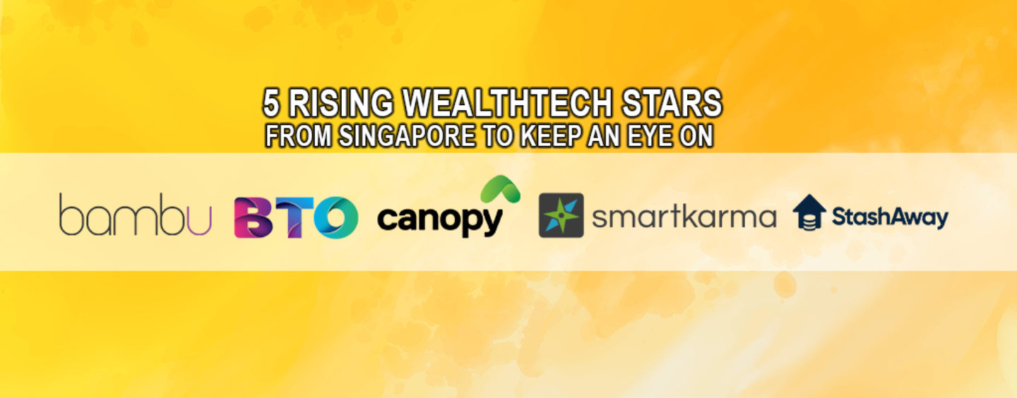 5 Rising Wealthtech Stars from Singapore to Keep an Eye on