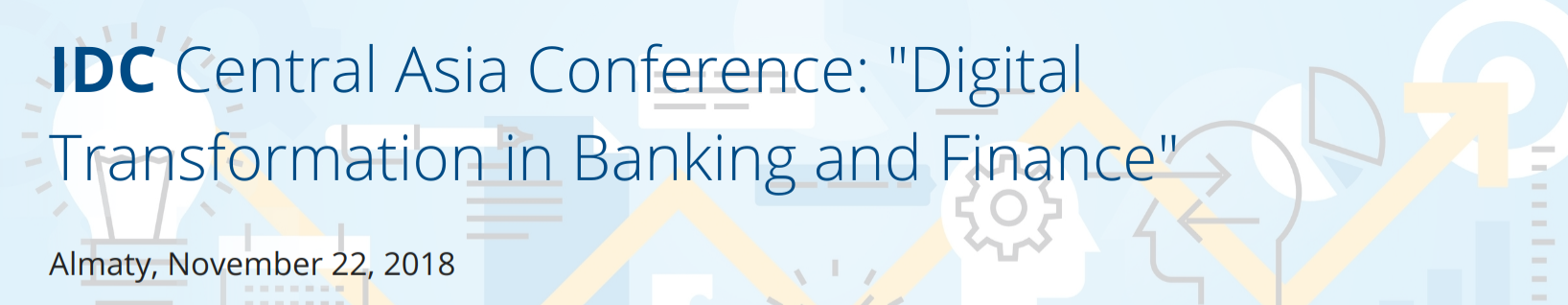 "IDC Central Asia Conference: ""Digital Transformation in Banking and Finance"""