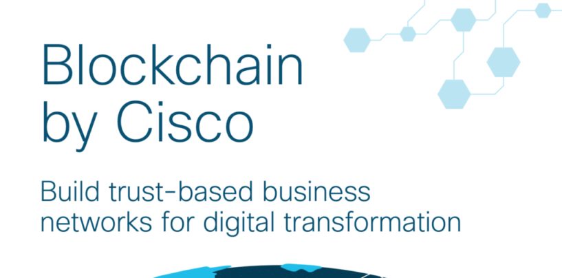 Report: Cisco is Building a Blockchain Ecosystem and Platform