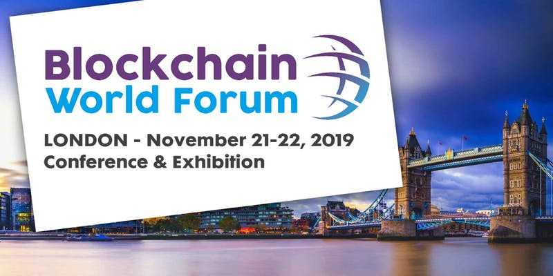 Fintech Events Conferences London 2019 - Blockchain World Forum – London