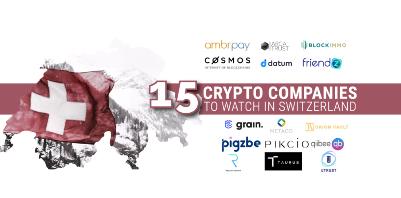 15 Crypto Companies in Switzerland to Watch Closely in 2019