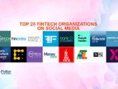 Top 20 Fintech Organizations On Social Media