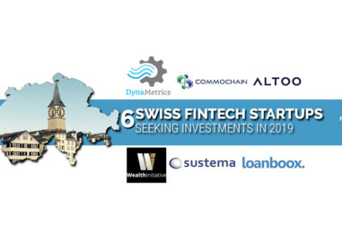 6 Notable Swiss Fintech Startups Seeking Investments in 2019