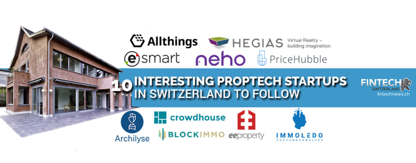10 Interesting Proptech Startups and Companies in Switzerland to Follow
